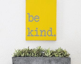 Be Kind, be kind sign, inspirational wood sign, motivational wall art, wood sign, be kind wood sign, yellow sign, inspirational sign,