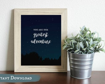 You are our Greatest Adventure Night Sky DIGITAL Print