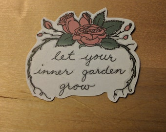 Let Your Inner Garden Grow Sticker
