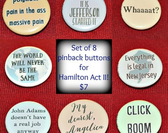 "Act II Hamilton-inspired 1.25"" pinback buttons set of 8"