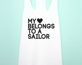 Navy tank top. My Heart Belongs to a Sailor tank top. us Navy shirt. Navy wife tank top. Navy girlfriend tank top. Navy racerback tank gift.