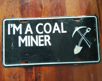 I'M A Coal Miner Vanity Licence plate. Vintage Metal Sign