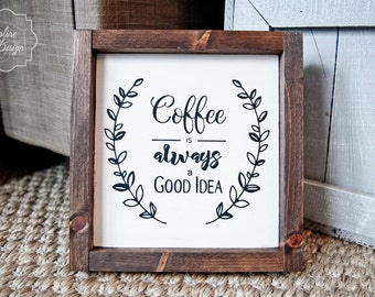 Rustic Sign | Coffee Is Always A Good Idea Sign | Rustic Decor | Wall Art