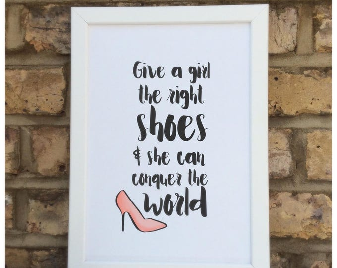 Give a girl the right shoes and she can conquer the world quote Framed Print | Wall decor | Home decor | prints