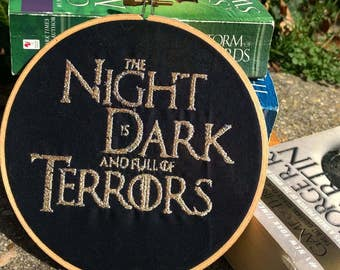 The Night is Dark and Full of Terrors Game of Thrones Embroidery Hoop Art