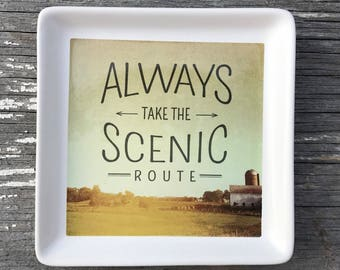 Always take the scenic route TRINKET TRAY