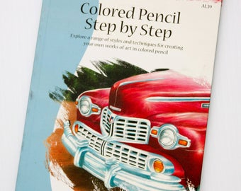 Colored Pencil Step by Step ,  art book, technique book, colored pencil techniques