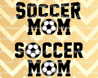 Soccer Mom SVG, Soccer SVG, Soccer ball Svg, Football Svg, Cricut, Dxf, PNG, Vinyl, Eps, Cut Files, Clip Art, Vector