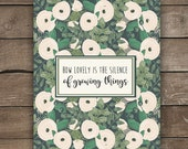 How Lovely is the Silence of Growing Things, Wall Print, Floral Print, Farmhouse Style
