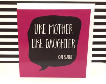 Funny mothers day card, funny birthday card for mum, mother and daughter card, adult greeting card, 13.5cm square
