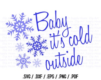 Baby It's Cold Outside Clipart, Winter Christmas Wall Art, SVG File for Vinyl Cutters, Screen Printing, Silhouette, Die Cut Machines - CA390