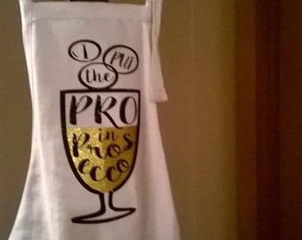 I Put the Pro in Prosecco Apron