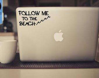 Follow me to the beach Macbook / Laptop Vinyl Decal