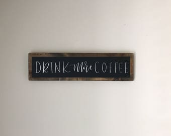 Drink More Coffee Bar Decor| Coffee Bar Wood Sign| Coffee Bar Decor| Coffee Lover Style| Rustic Coffee Bar| Farmhouse Coffee Decor| Mother