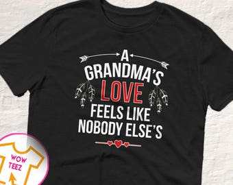 Grandma Shirt, Mother's Day Grandma, A Grandma's Love, Customized Grandma Shirt, Grandma Gift, Gift for Grandma, Grandma TShirt,Mother's Day