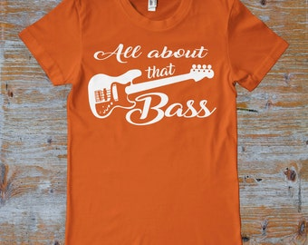 All About That Bass Super Soft Graphic T-Shirt 100% Combed Ringspun Cotton
