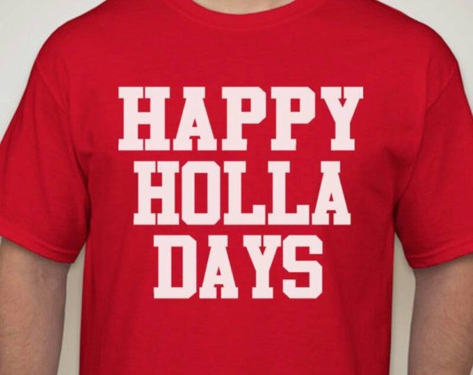 Happy Holla Days tshirt