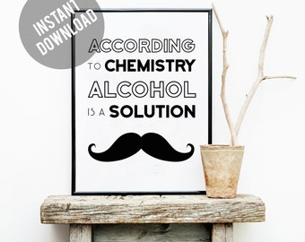 Alcohol is a Solution Chemistry Print, printable, art prints, wall decor, funny art printable, funny print art, art print, wall art