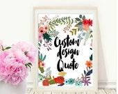 Custom Print, Custom Quote Print, Printable Art, Custom Quote, Personalized Print, Custom Wall Art, Instant download