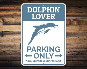 Dolphin Lover Parking Sign, Dolphin Sign, Gift for Dolphin Lover, Animal Lover Decor, Dolphin Gift Metal Decor - Quality Aluminum ENS1002500