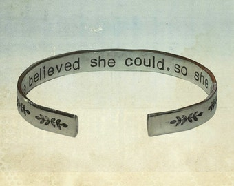 "Graduation Gifts |  She believed she could, so she did | Cuff Bracelet Personalized Jewelry Hand Stamped 1/4"" Aluminum Polished Texture"