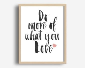Do More Of What You Love, Typography Art,  Motivational Print,  Printable Wall Art, Typography Print, Modern Wall Art,  Digital download