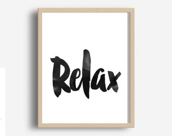 Printable Quotes, Relax, Inspirational Poster, Wall Art, Home Decor, Wall Decor, Instant Download, Gallery Wall