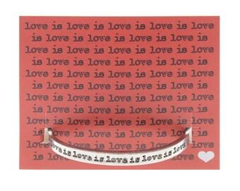 love is love is love is love is love Quotable Cuff