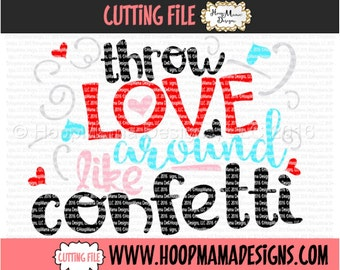 Throw Love Around Like Confetti SVG DXF eps and png Files for Cutting Machines Cameo or Cricut - Valentines Day