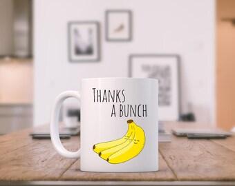 Funny Banana Coffee Mug ~ Thanks A Bunch Tea/ Coffee Mug, Cup.