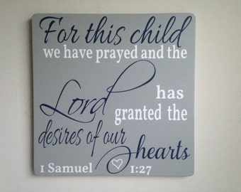 Baby Boy Nursery Sign/for this child we have prayed and the Lord/Baby Boy Gift/1 Samuel 1:27/baby decor/nursery decor/Wood Nursery Sign
