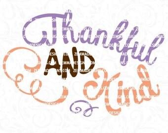 Thankful svg, thanksgiving svg files, svg thanksgiving, thankful and kind svg, give thanks svg, shirt svg files, girl svg files, svg girl