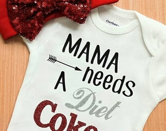 Mama needs a diet coke onesie, diet coke shirt, diet coke onesie, baby coke onesie