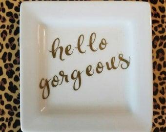 Hello Gorgeous Jewelry Dish