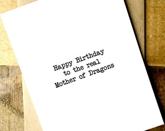 Mother of Dragons Card - Game of Thrones Card - Mom Birthday Card - Wife Birthday Card - HBD to the real Mother of Dragons.