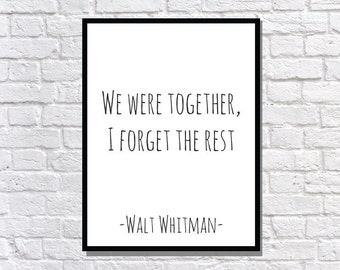 Walt Whitman DIGITAL DOWNLOAD we were together I forget the rest matte black and white poster typography print