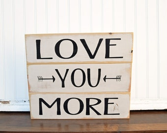 Rustic bedroom sign, Master bedroom decor, Wedding Sign, I love you more sign
