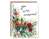 """You are Awesome!  hand painted - Illustrated blank card, 4.25x5.5"""""""