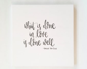 What Is Done In Love Is Done Well - Canvas