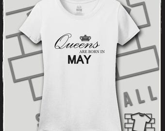 Queens are born in May, March Birthday Shirt, May Birthday Gift, Queens are born in May svg, Birthday Shirt, Birthday Gift, Birthday, Shirt