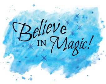 Believe in magic poster geeky blue printable modern art Motivational Gift print Believe In Yourself Holiday Wall Art magic quote