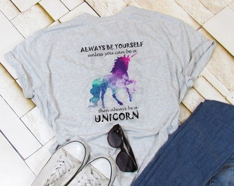 Always Be A Unicorn T-Shirt, Unicorn Design, Women's T-Shirt