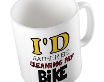 I'd rather be cleaning my bike mug