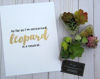 As far as I'm concerned, leopard is a neutral. - Print