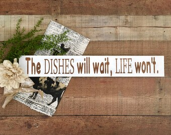 Farmhouse Kitchen Sign,Country Kitchen Decor,Farmhouse Decor,Dirty Dishes Sign,The Dishes Will Wait Sign,Wood Signs,Signs with Sayings