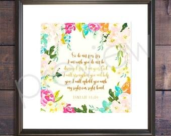Isaiah 41:10 - Instant Download - Isaiah 41 10 Print - Christian Wall Art - Printable Bible Verse - Bible Verse Print