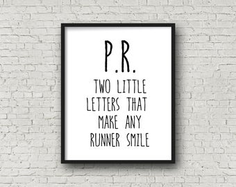PR Two Little Letters That Make Any Runner Smile, Running, Running Prints, Cross Country, Marathon, Track and Field, Gift For Runner, Run