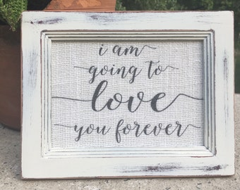 I am going to love you forever,framed burlap print,Baby Shower,Nursery wall art,gallery wall print,topography art,new baby gift,burlap art