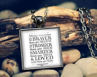 Always Remember You Are Braver than You Believe Stronger than You Seem Smarter than You Think Loved More Than You Know