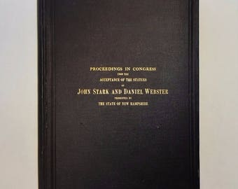 1895 John STARK and Daniel WEBSTER Acceptance of STATUES, New Hampshire Congress, Very Good